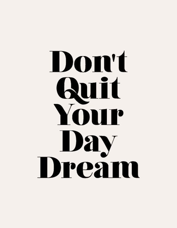 How true is this! Keep believing and keep the dream! Image from Pinterest.