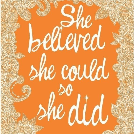Believe you can and you can! Image from etsy.com