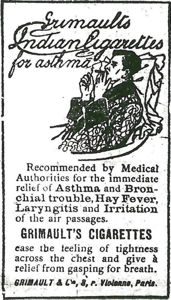 This picture is a 1907 advertisement for Grimault's Indian Cigarettes, emphasising their alleged efficacy for the relief of asthma and other respiratory conditions Source: File:Grimaults cigarette ad.jpg - https://en.wikipedia.org