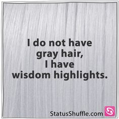 It is not grey hair, it is sparkles in your hair.