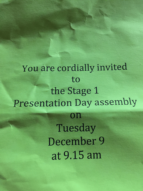 My wrinkled invite to the twins kindy presentation. It was in their bag, and crumpled.