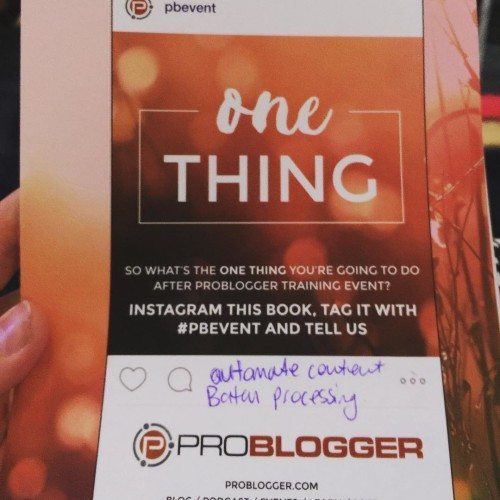 My one thing or things to action after Problogger
