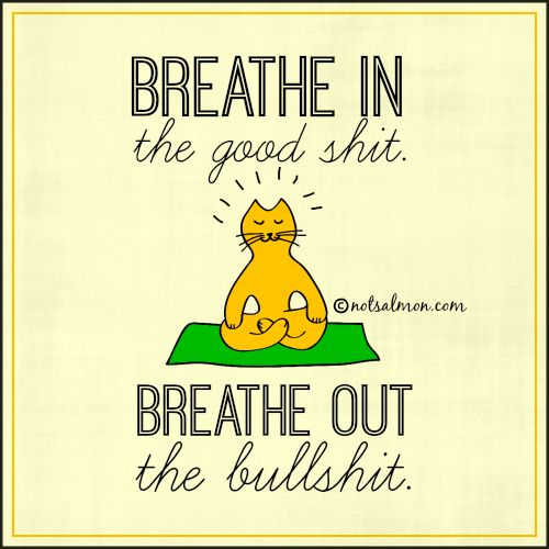 Just relax and breathe in good vibes..... and breathe out bad vibes! Image found on Pinterest