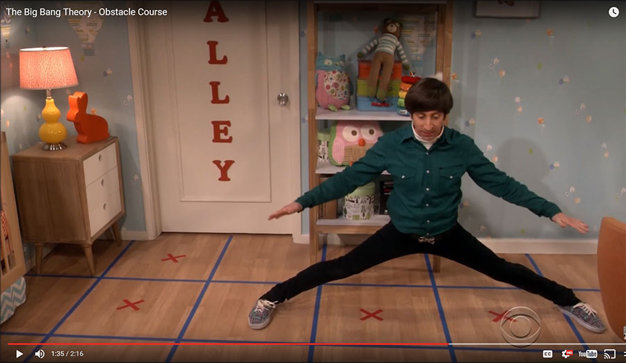 Howard from The Big Bang Theory showing Bernadette how to avoid the squeaky floor by doing his very clever obstacle course.