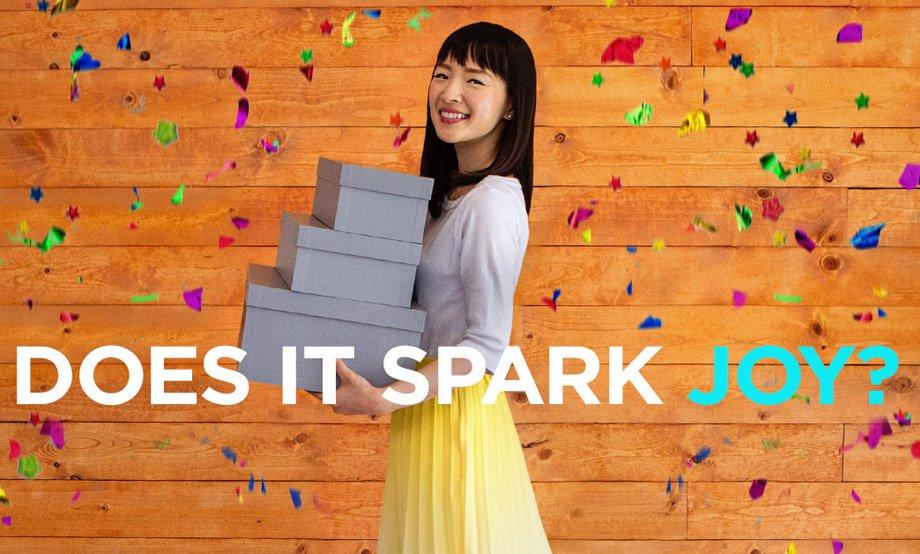 Only keep items that spark joy - The KonMari Method