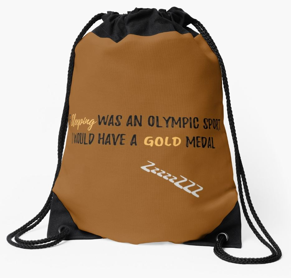 If Sleeping Was an Olympic Sport I Would Have a Gold Medal Drawstring Bag, golden.