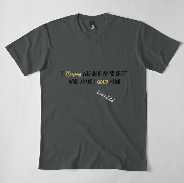 If Sleeping Was an Olympic Sport I would Have a Gold Medal - T-shirt