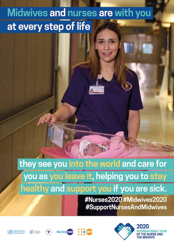 Midwives and nurses are with you at every step of life. They see you into the world and care for you as you leave it, helping you to stay healthy and support you if you are sick<br /> #Nurses2020 #Midwives2020 #SupportNursesandMidwives